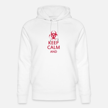 Keep Calm keep calm and toxic - Sweat à capuche bio unisexe