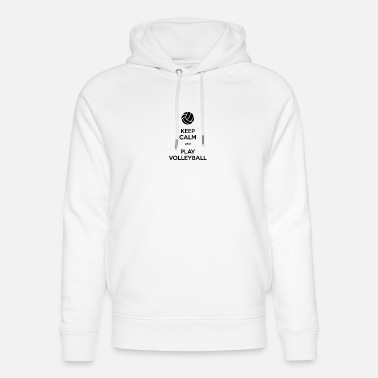 Keep Calm And Play Volleyball - Unisex Organic Hoodie