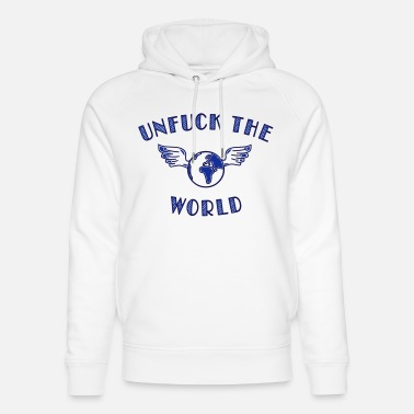 Provocatrice unfuck the world - Sweat à capuche bio unisexe