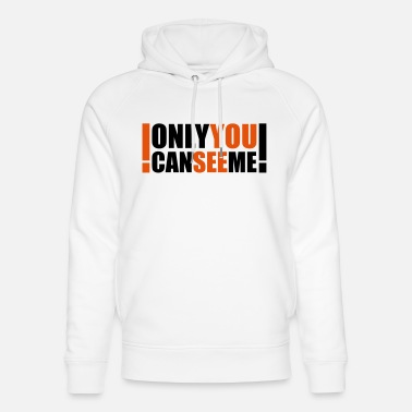 Satire only you can see me - Sweat à capuche bio unisexe