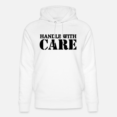 Fragile- Handle With Care Handle with care - Sudadera con capucha ecológica unisex