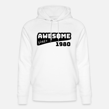 Since Awesome since 1980 / Birthday-Shirt - Unisex Bio Hoodie