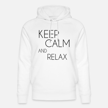 Keep Calm and relax - Unisex Organic Hoodie
