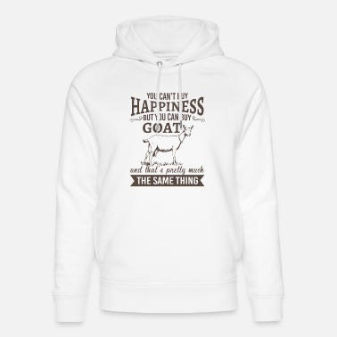 Happiness You can't buy happiness but you can buy goat - Uniseks bio hoodie
