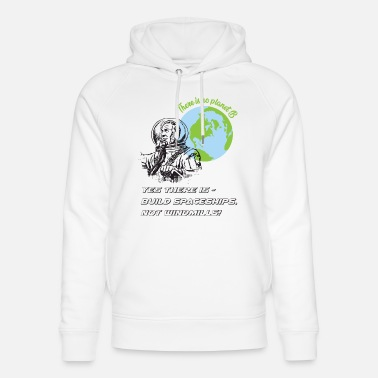 No Planet B - or is there? - Unisex Bio Hoodie