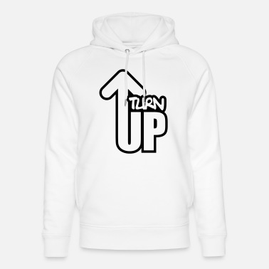 Turn On Turn Up - Unisex Organic Hoodie