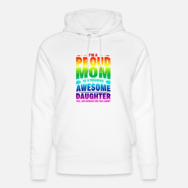 Proud Rainbow Proud Mom of Awesome Daughter Pride - Unisex Organic Hoodie