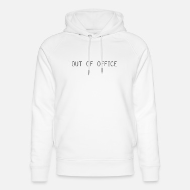 Office Out of office - Unisex Organic Hoodie