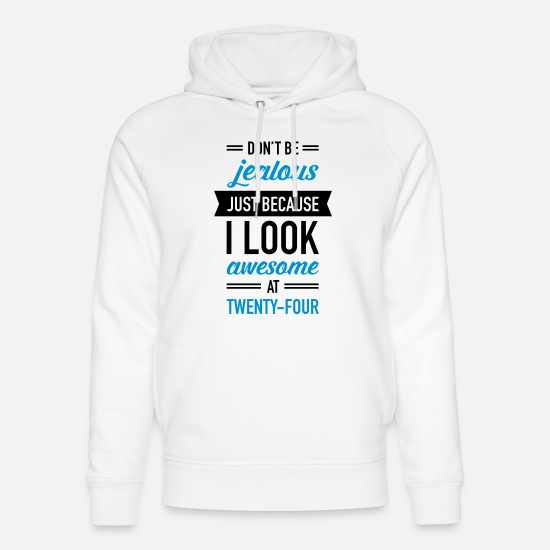 B Day Hoodies & Sweatshirts - Awesome At Twenty-Four - Unisex Organic Hoodie white