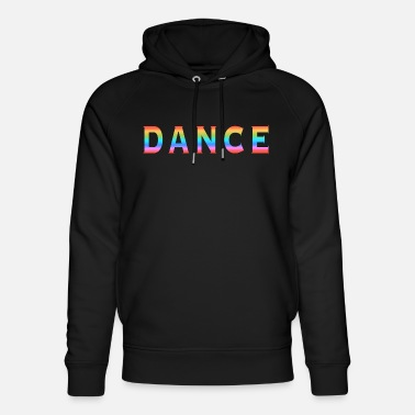 Multi Coloured Multi Coloured Dance Typography - Unisex Organic Hoodie