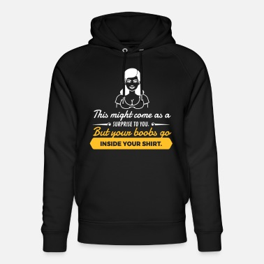 German Underwear Your Boobs Go Inside Your Shirt! - Unisex Organic Hoodie