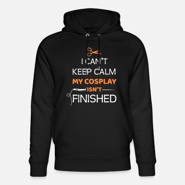 Cosplay I can't keep calm my cosplay isn't finished - Sweat à capuche bio unisexe