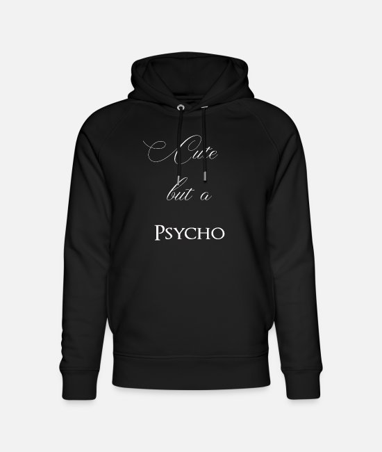 Wife Hoodies & Sweatshirts - girlfriend Psycho funny gift idea bipolar - Unisex Organic Hoodie black