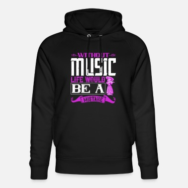 Minimaliste Without Music, Life Would Be A Mistake - Sweat à capuche bio unisexe