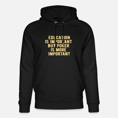 Las Vegas POKER: Education is important - Unisex Organic Hoodie