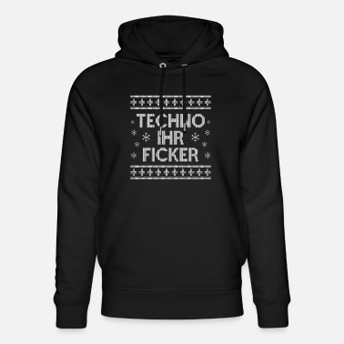 Raver Techno Ihr Ficker Ugly Christmas Sweater - Unisex Bio Hoodie