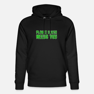 Duurzame Planet Earth Needs You Say Environment Climate Nature - Uniseks bio hoodie