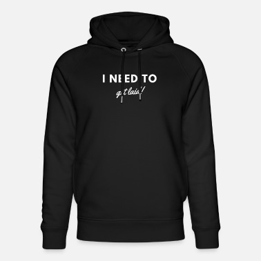 Satisfaction I Need To Get Laid! White - Unisex Organic Hoodie