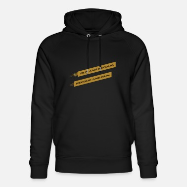 RUN AND BECOME. BECOME AND RUN - Unisex Organic Hoodie