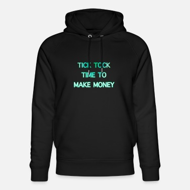Get Rich Tick Tock Time To Make Money - Unisex Organic Hoodie