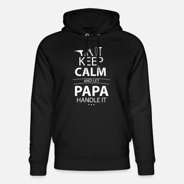 Handle Keep Calm and let Papa handle it - T-Shirt - Unisex Organic Hoodie