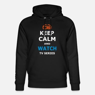 Tv Series KEEP CALM AND WATCH TV SERIES / TV SERIES - Unisex Organic Hoodie