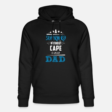 Fathers Father's Day! Fathers day! Dad! Daddy! - Unisex Organic Hoodie