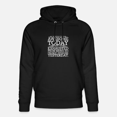 Wish You I'm Trying To Be Awesome Today Inspiration - Unisex Organic Hoodie
