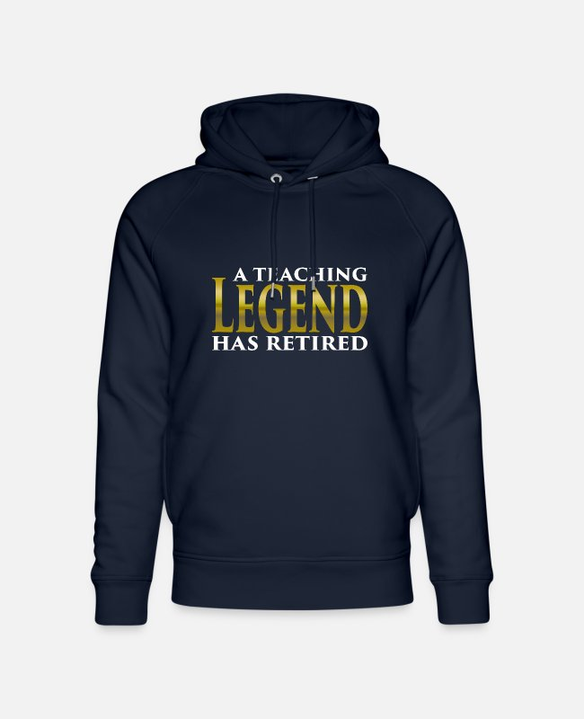 Teacher Retirement Hoodies & Sweatshirts - A teaching Ledgend has retired Gift for teachers - Unisex Organic Hoodie navy
