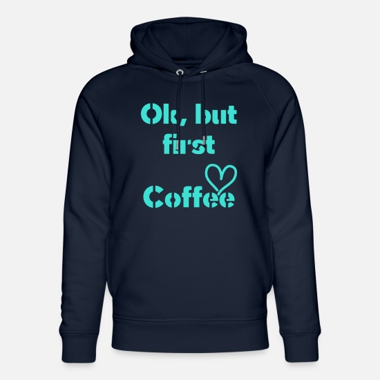 Gift Idea Hoodies & Sweatshirts - But first coffee, t-shirt design gift idea - Unisex Organic Hoodie navy