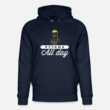Lazy Underwear Throughout The Day In Your Pajamas! - Unisex Organic Hoodie