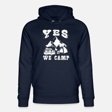 Camping Yes, we can camp uh! Yes we camp - Unisex Organic Hoodie