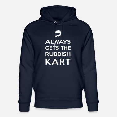 I Always Get the Rubbish Kart - Unisex Organic Hoodie