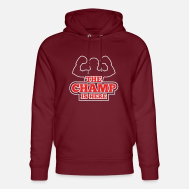 Champ The champ is here - Unisex Organic Hoodie