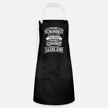 True beauty comes from Saarland Saarland - Artisan Apron