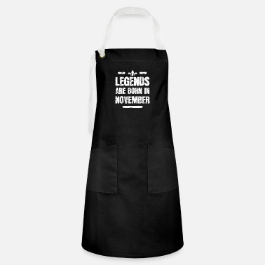 Legends are born in November - Artisan Apron