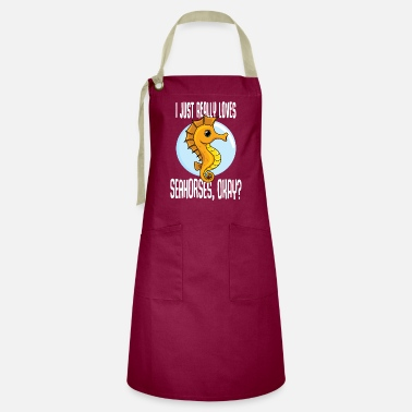 Sea Horse I Just Really Loves Seahorses, Okay? Cute comic - Artisan Apron