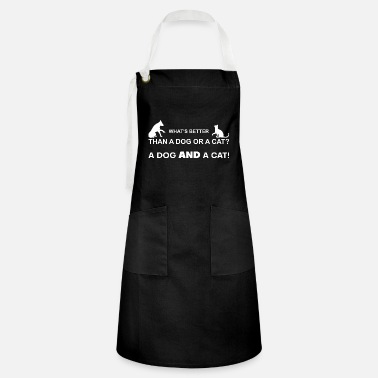 What's better than a dog or a cat? Dog AND Cat! - Artisan Apron