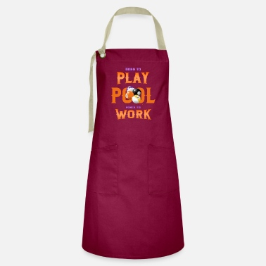 Player Born to Play Pool Force To Work Billiard Cue - Artisan Apron