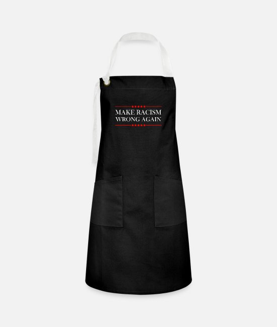 Racist President Aprons - Make Racism Wrong Again Anti-Hate Message - Artisan Apron black/white