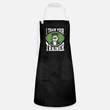 Lifting I train your trainer fitness trainer Sportl - Artisan Apron