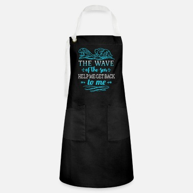 Cloud The wave of the sea help me get back to me - Artisan Apron