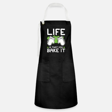 Chef Baking life funny saying - Artisan Apron