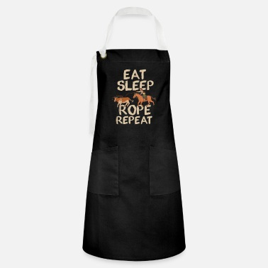 Eat Sleep Rope Repeat Cowboy Ranch Indians - Artisan Apron