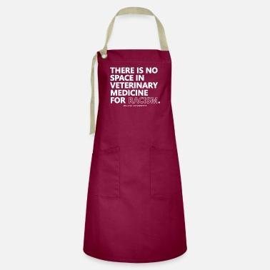Racy There is no space in veterinary medicine for racis - Artisan Apron