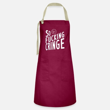 Cringe So fucking cringe! - Youth Word Youth Language 2020 - Artisan Apron