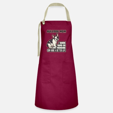Stars And Stripes I work hard to make my Frenchie a better one - Artisan Apron