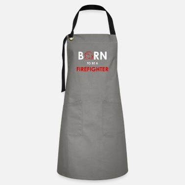 Salvation Born to be a firefighter - Artisan Apron