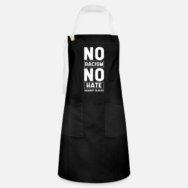 Stand No Racism No Hate - Anti Asian Racism - Artisan Apron