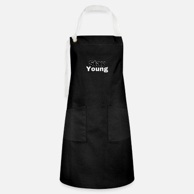 Stay Young Stay Young (standard font) - Artisan Apron